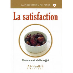 La purification du coeur 06 La satisfaction - Al hadith