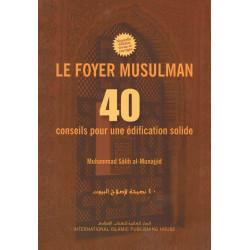 Le foyer musulman 40 conseils pour une édification solide - Iiph