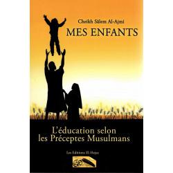 Mes enfants l'éducation selon les préceptes musulmans - El-hejaz