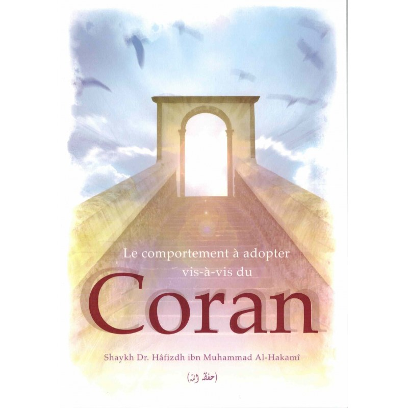 Le comportement à adopter vis-à-vis du Coran - Shaykh Hâfizdh Al-Hakamî - Al fawaid