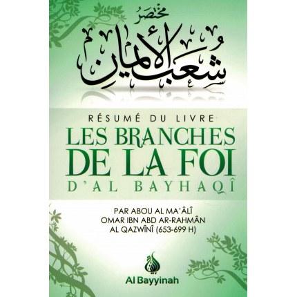 Résumé du Livre Les branches de la Foi d'Al-Bayhaqî - Al-Qazwinî - Al Bayyinah
