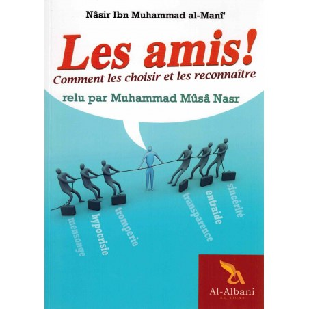 Les amis comment les choisir et les reconnaître ? - Nâsir Ibn Muhammad al-Manî - Al Albani