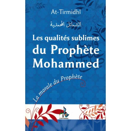 Les qualités sublimes du prophète mohammed - Universel