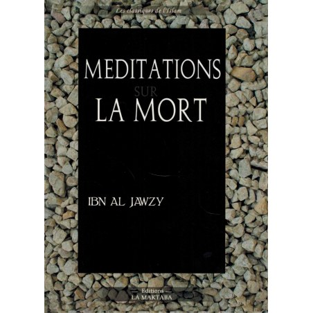 Méditations sur la mort - Ibn Al-Jawzy - La Maktaba