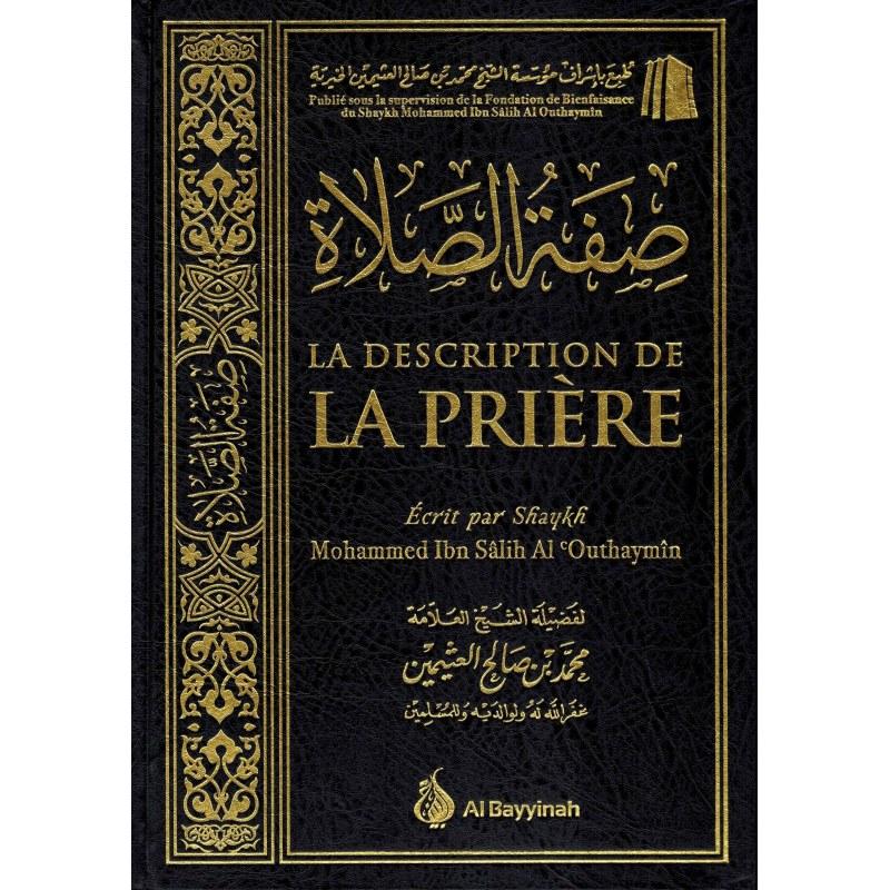 La Description de la Prière - Shaykh Mohammed Ibn Salih Al ' Outhaymin - Al Bayyinah
