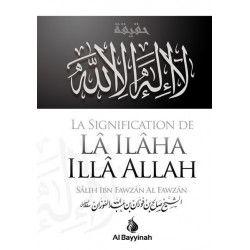 La signification de La ilaha illa Allah - Al Bayyinah