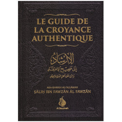 Le Guide de la Croyance Authentique (Al-Irshâd) - Shaykh Al-Fawzân - Al Bayyinah