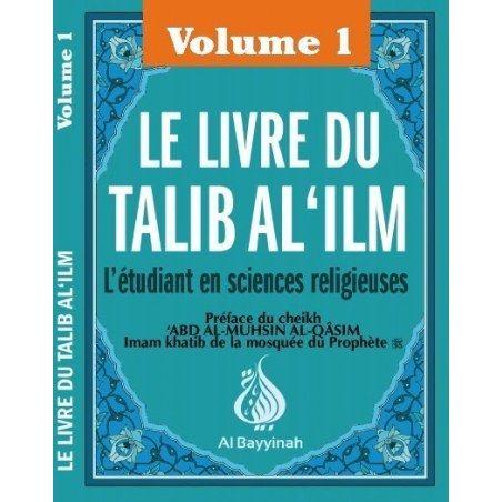 Le livre du Talib Al 'Ilm Volume 1 - Al Bayyinah