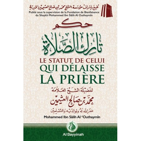Le statut de celui qui délaisse la prière - Al Bayyinah