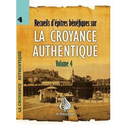 Recueil d'épitres bénéfiques sur la CROYANCE AUTHENTIQUE Volume 4