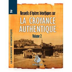 Recueil d'épitres bénéfiques sur la CROYANCE AUTHENTIQUE Volume 2