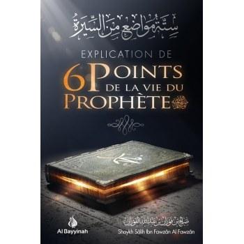 Explication de 6 points de la vie du prophète - Al bayyinah