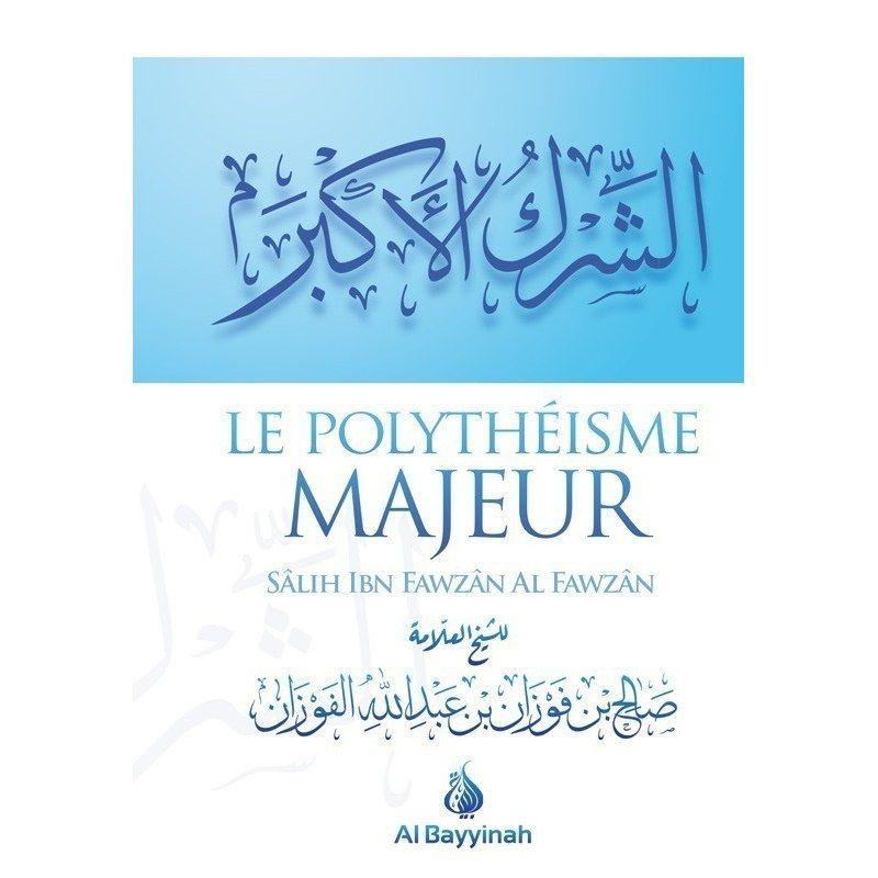 Le polythéisme majeur - Al Bayyinah