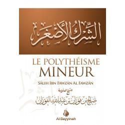 Le polythéisme mineur - Sâlih Al-Fawzân - Al Bayyinah