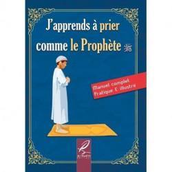 J'apprends à prier comme le prophete - Al hadith
