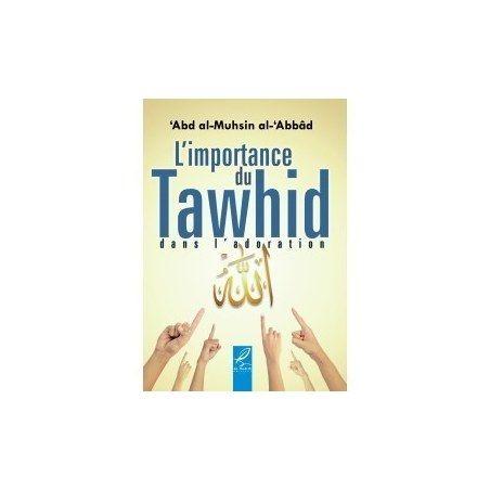 L'importance du Tawhid dans l'adoration - Al hadith