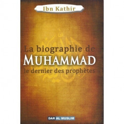 La biographie de Muhammad le prophète de l'islam - Dar al muslim