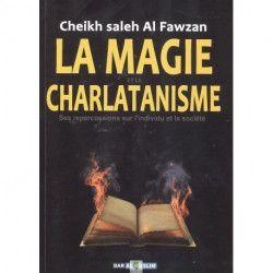La magie et le charlatanisme : Ses répercussions sur l'individu et la société - Shaykh Sâlih Al-Fawzân - Dar Al Muslim
