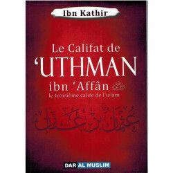Le califat de Uthmân Ibn Affân le troisième calife de l'islam