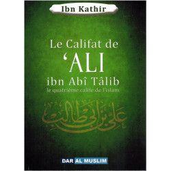 Le califat de Ali Ibn Abî Tâlib le quatrième calife de l'islam