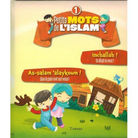 Volume 1 - Petits mots de l'islam