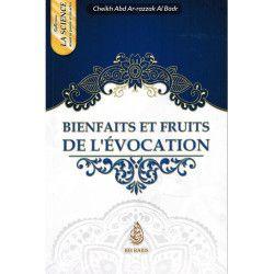 Bienfaits et Fruits de l'Évocation Les Oeuvres fruits de la Science - Cheikh 'Abd Ar-Razzak Al-Badr - Ibn Badis