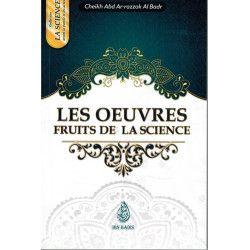 Les Oeuvres fruits de la Science - Cheikh 'Abd Ar-Razzak Al-Badr - Ibn Badis