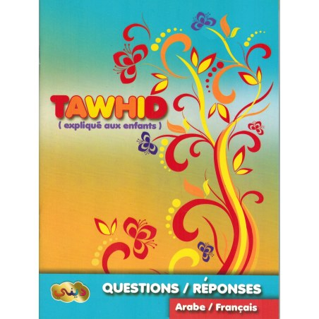 Le Tawhid expliqué aux enfants Questions & réponses (Ar/Fr)