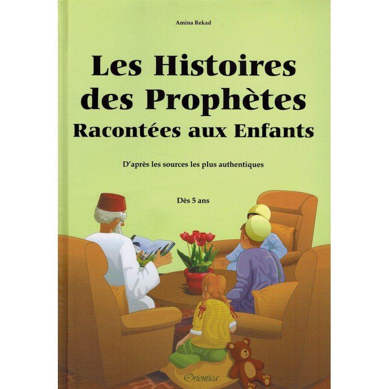Les histoires des prophètes racontées aux enfants - Rigide