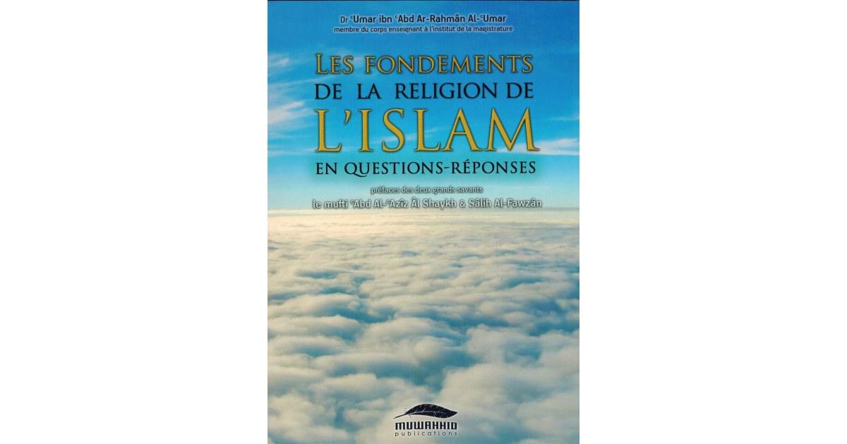 Les fondements de la religion de l'Islam en questions-reponses