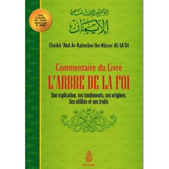 Commentaire du livre l'arbre de la foi-Cheikh As Sa'di