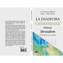 La diaspora Cananéenne réclame Jérusalem et l'ensemble des provinces cananéennes - Mahboubi Moussaoui