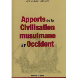 Apports de la civilisation musulmane à l'occident - Alî Nadwi - Al Qalam