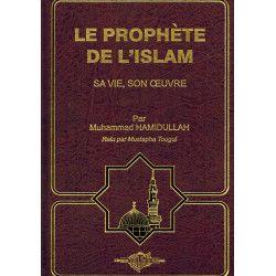 Le Prophète de l'Islam, sa...