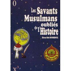 Les Savants Musulmans oubliés de l'Histoire - Dr. Hébri Bousserouel