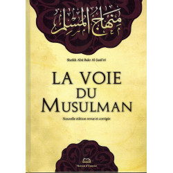 La voie du Musulman - Shaykh Abu Bakr Al-Jazâ'irî - Maison d'Ennour