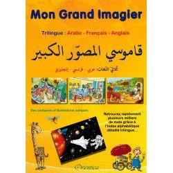 Mon Grand Imagier - Trillingue : Arabe - Français - Anglais
