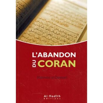 L'abandon du Coran - Mahmûd al-Dawsarî - Al-Hadith