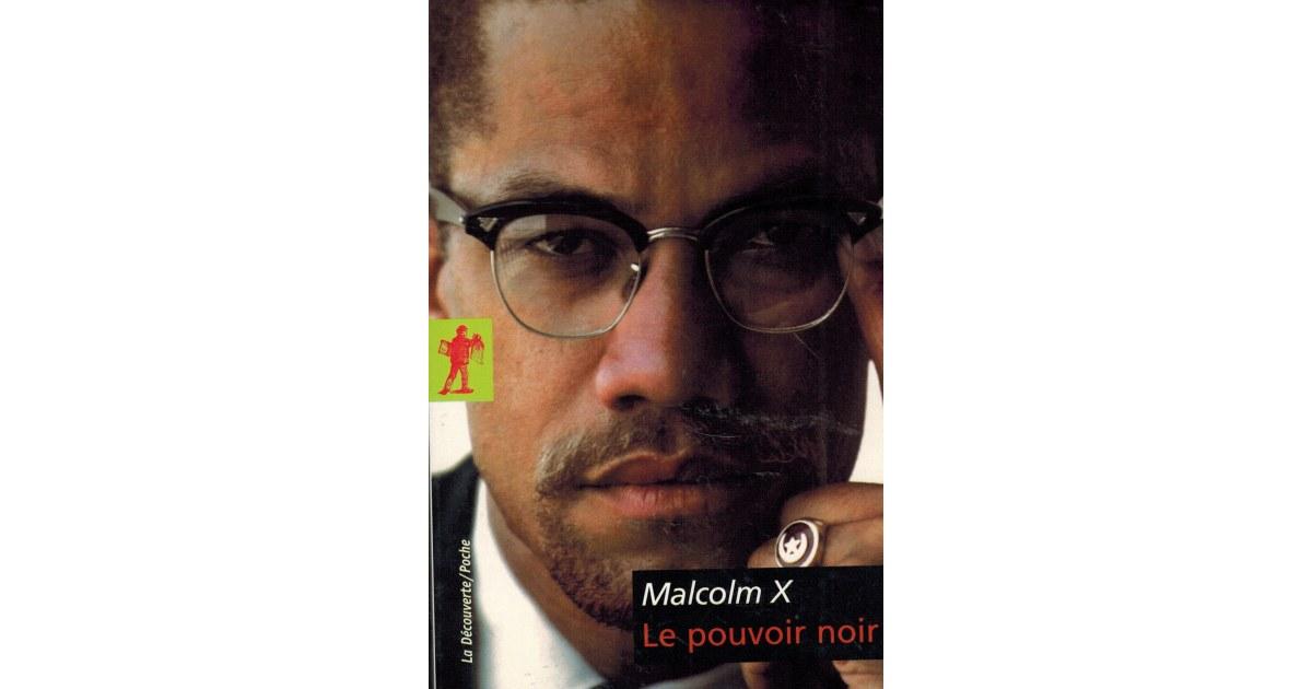 Le pouvoir Noir - Malcolm X