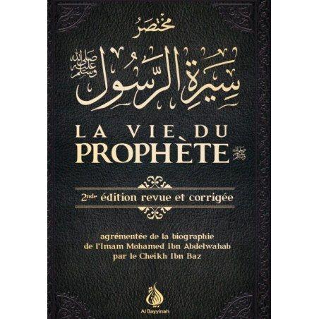 La vie du prophète - 2ème édition revue et corrigée - Al Bayyinah