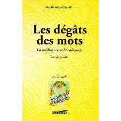Les dégâts des mots - La médisance et la calomnie de l'Imâm Abou Hâmid Al Ghazâlî