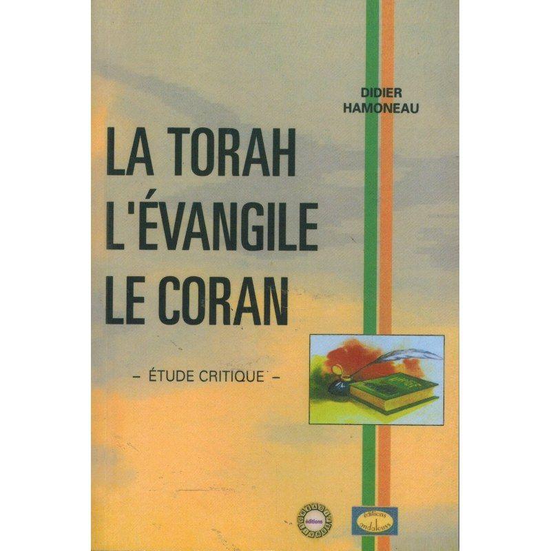 La Torah, l'Évangile, le Coran - étude critique