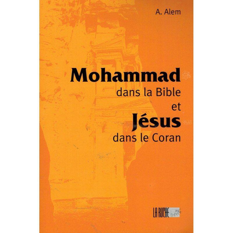 Mohammad dans La Bible et Jésus dans Le Coran - A. Alem