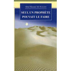 Seul un Prophète pouvait le...