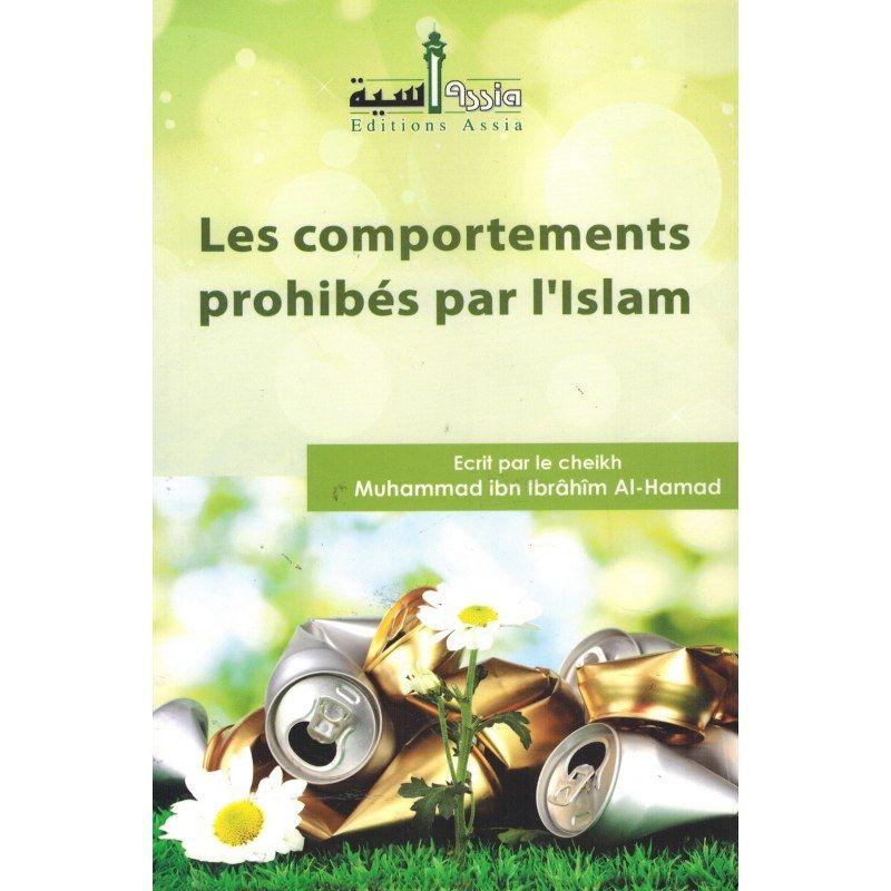 Les comportements prohibés par l'Islam - Mouhammad Al-Hamad - Editions Assia