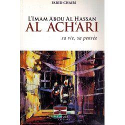 L'Imâm Abou Al Hassan Al Ach'ari, sa vie, sa pensée