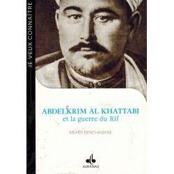 Abdelkrim Al Khattabi et la guerre du Rif - Mehdi Benchabane