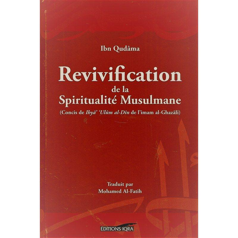 Revivification de la Spiritualité Musulmane - Ibn Qudâma