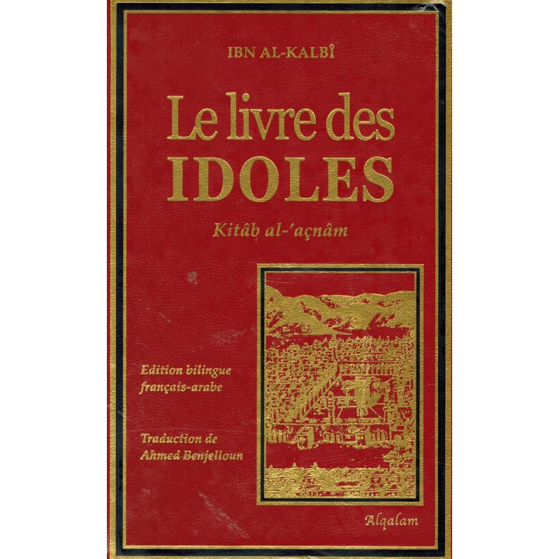 Le livre des IDOLES - Kitâb Al-'açnâm