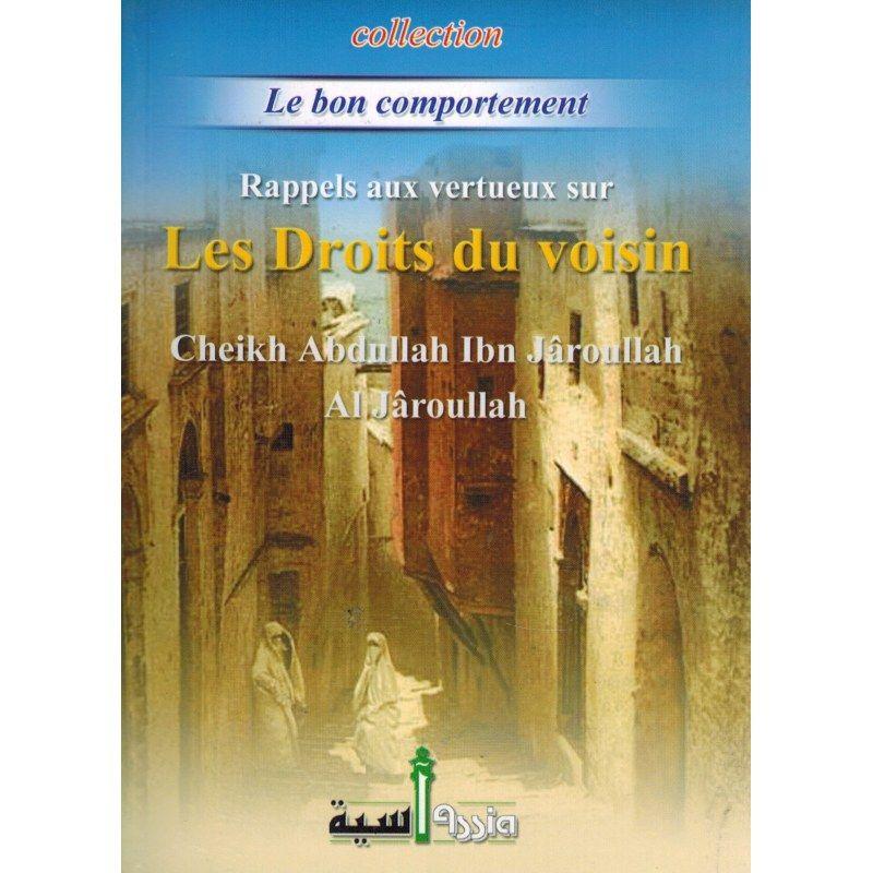 Rappel aux Vertueux sur Les droits du voisin - Shaykh Al-Jâroullah - Editions Assia